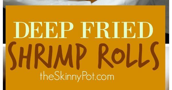 Deep fried shrimp, Shrimp rolls and Fried shrimp on Pinterest