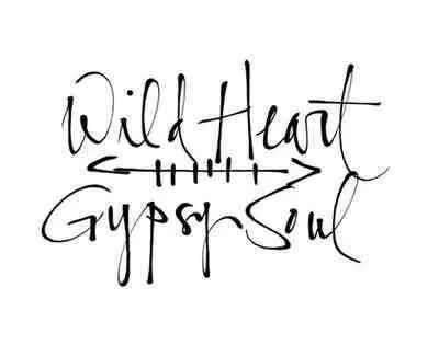 The Gypsy S Got Quotes: Wild Heart Gypsy Soul By
