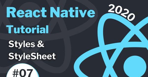 React Native Tutorial 2020 Styles Style Sheet React Native Tutorial App Development Companies