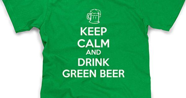 Keep calm and drink green beer saint patricks tshirt keep calm