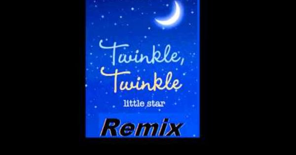 Twinkle Twinkle Little Star Dubstep Remix With Images Little