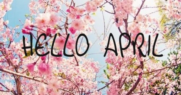 Pics For > Hello April Tumblr  All Months  Pinterest