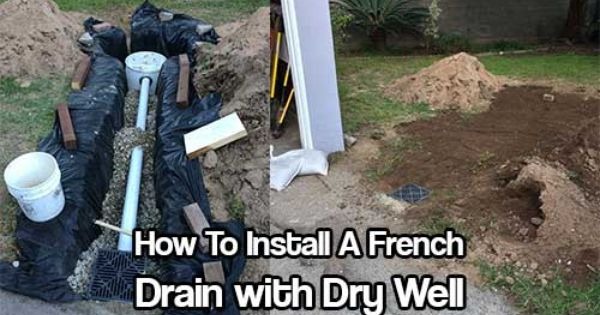 How To Install A French Drain With Dry Well French Drain