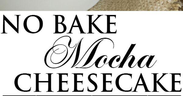 No bake mocha cheesecake | Recipe | Mocha Cheesecake, Cheesecake ...