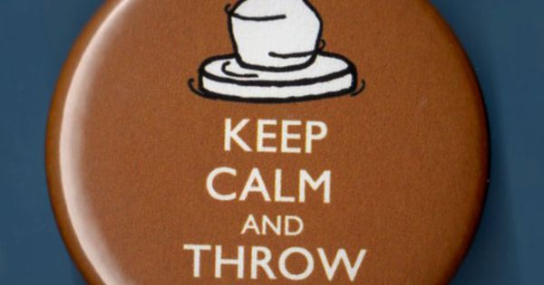Keep Calm And Throw Stuff Pin