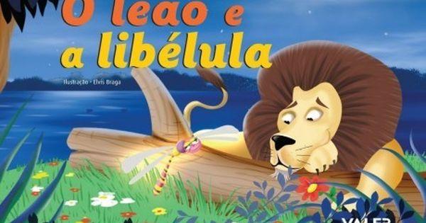 O Leao E A Libelula De Alessandra Karla Leite Cacadores De