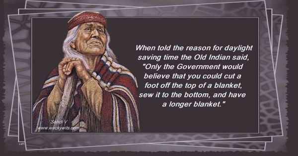 Daylight Savings Time Funny Quotes: NATIVE AMERICAN INDIANS