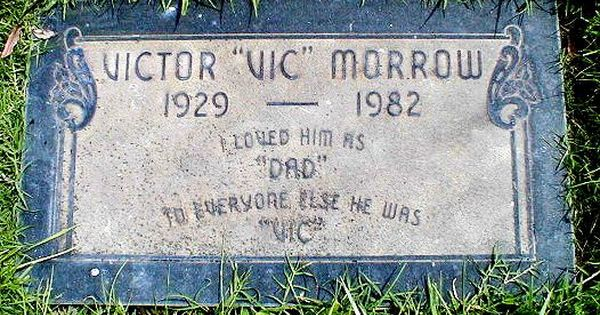 Vic Morrow 1929 1982 Find A Grave Photos Famous Graves Grave Marker Famous Tombstones