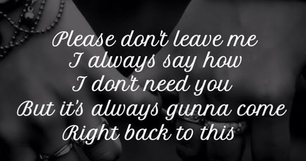 Pink - Please Don't Leave Me. SW.