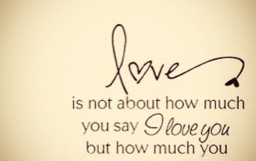 Actions speak louder than words... love quotes