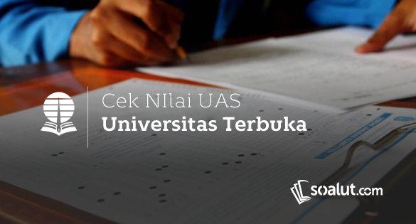 Cek Nilai Uas Ut Universitas Terbuka Pgsd Dan Pgpaud Cek Mahasiswa Teman