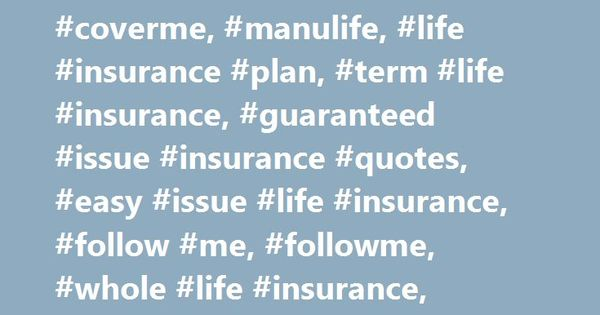 Manulife Life Insurance Quote Awesome Choose Your Coverme Life Insurance Plan Cover Me Coverme