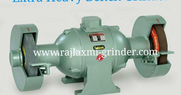 Rajlaxmi Extra Heavy Bench Grinder In 2020 Grinders Heavy Duty Bench Grinder