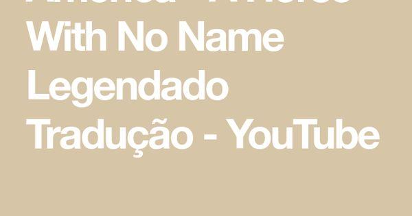 America A Horse With No Name Legendado Traducao Youtube In