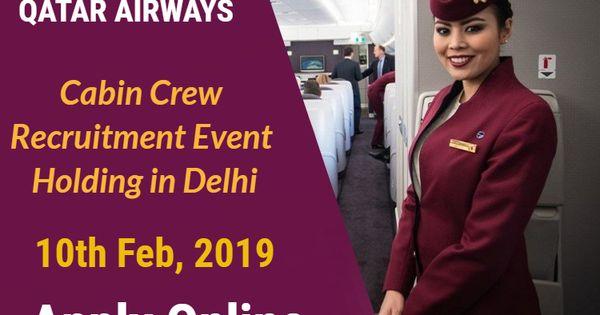 Cabin Crew Recruitment Event Delhi 10th February 2019 Qatar Airways Cabin Crew Recruitment Qatar Airways Qatar Airways Cabin Crew