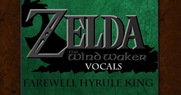 The Wind Waker Farewell Hyrule King Vocals And Lyrics The Wind Waker Lyrics Wind Waker