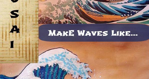 Learn to make waves like Hokusai, a Japanese woodblock artist, and recreate