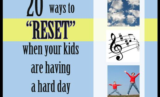 "GREAT IDEAS! 20 Ways to ""Reset"" When Your Kids Are Having a"