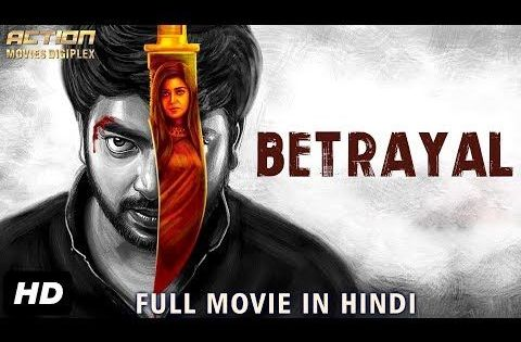 Betrayal 2019 New Released Full Hindi Dubbed Movie New Movies 2019 South M South Movie Full Movies Download Betrayal Download Movies