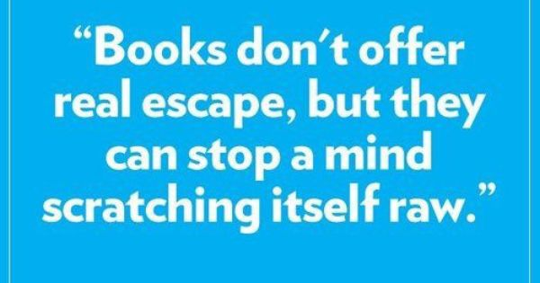Books Don't Offer Real Escape, But They Can Stop A Mind