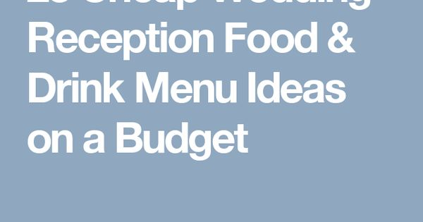 25 Best Ideas About Drink Menu On Pinterest: 23 Cheap Wedding Reception Food & Drink Menu Ideas On A