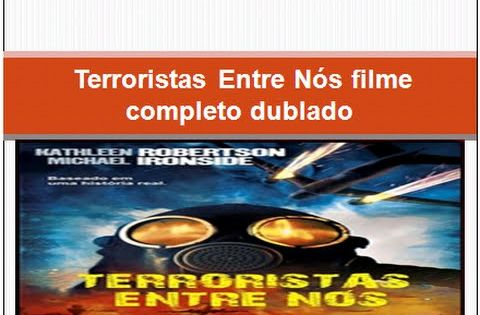 Terroristas Entre Nos Filme Completo Dublado Filme Dublado
