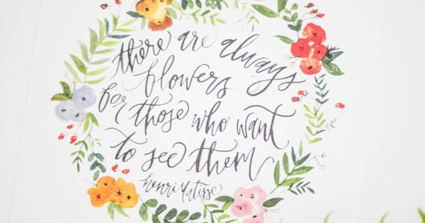 ***Always Flowers for Those Who See Them- Inspiration Quote - Hand Lettering