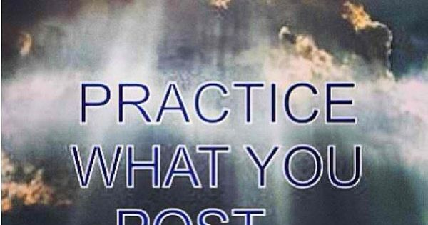 Quotes About Practice What You Preach: The New Practice What You Preach.