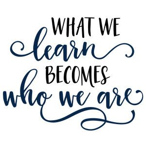 Silhouette Design Store: What We Learn Becomes Phrase | Quotes to live by,  Silhouette design, Sign quotes