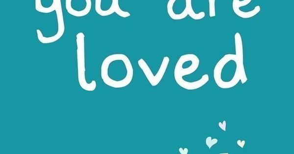 You are loved love quotes family cute art