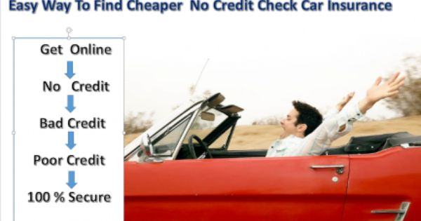 Car Insurance No Credit Check Is Readily Available There Are Car