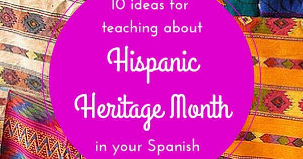 10 Ideas for teaching about Hispanic Heritage Month in ... - photo#29