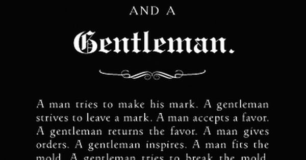 The Difference between a Man AND a Gentleman = Words to live