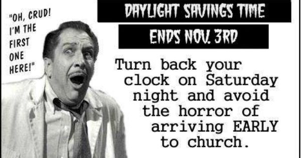 Don T Forget About Daylight Savings Time Daylight Savings Time Daylight Savings Time Humor Daylight Savings Fall Back