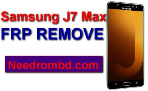 Samsung J7 Max [ SM-G615F ] FRP Remove Flash File