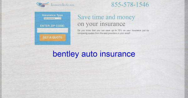 Bentley Auto Insurance Life Insurance Quotes Insurance Quotes