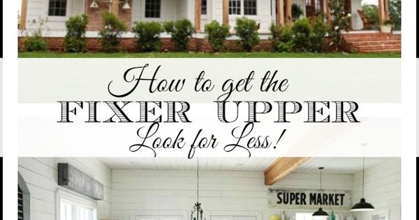 Operation Fixer Upper: Getting The Fixer Upper Look For Less--Easy Sources For