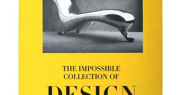The Impossible Collection Of Design Assouline Hardcover Book Assouline Books Assouline Book Design
