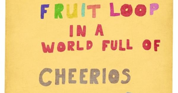 Be A Fruitloop In A World Full Of Cheerios Quote: Be The Fruit Loop! Www.carolinaoral.com