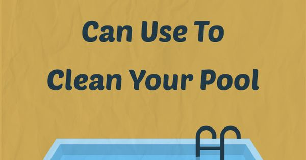 5 Common Household Products You Can Use To Clean Your Pool Household Products Swimming Pools