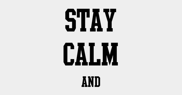 Stay calm and get inked hell yeah!
