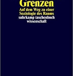 Raume Orte Grenzen Auf Dem Weg Zu Einer Soziologie Des Raums Suhrkamp Taschenbuch Wissenschaft Amazon De Markus Schroer Taschen Bucher Bucher Taschenbuch