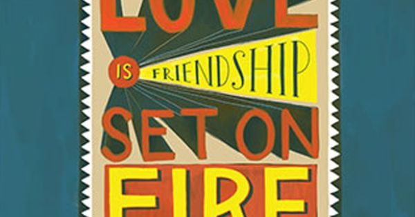 "Love is Friendship Set On Fire Print by Emily McDowell: 5""x7"". $16.00,"