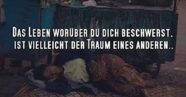 The Life Of Yours That You So Complain About Is Probably Someone Else S Dream Schone Worte Spruche Leben