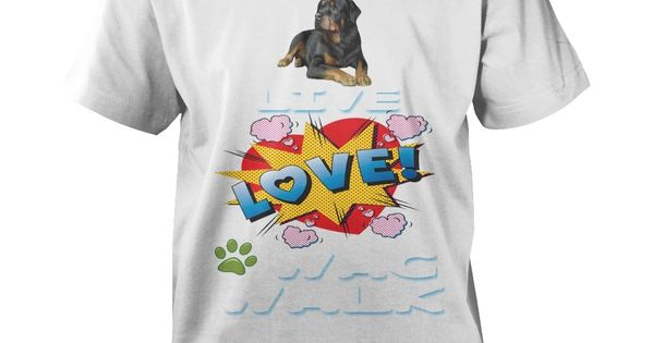 Rottweiler Live Love Wag Walk Order Here Https Ushirts Net Pets 128612295 811689769 Html 53625 Please Tag Rottweiler Lovers Mens Tops Mens Tshirts