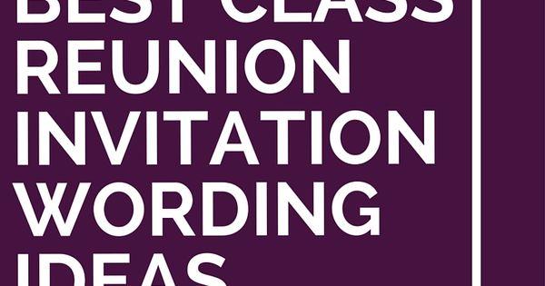 6 Best Class Reunion Invitation Wording Ideas – Reunion Invitation Wording