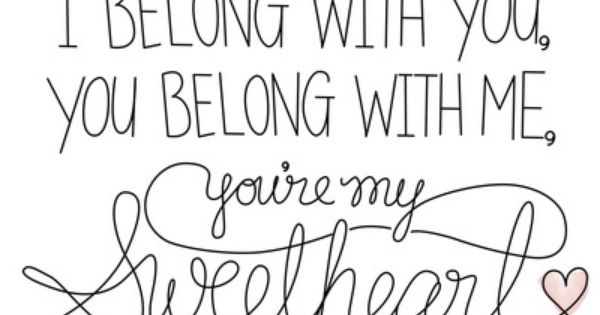 I Belong With You. You Belong With Me.
