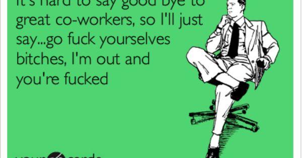 Goodbye Funny Goodbye Quotes Goodbye Quotes For Coworkers Job