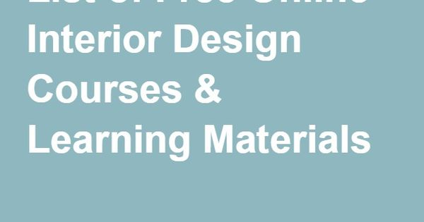 List of free online interior design courses learning - Online interior decorating course ...