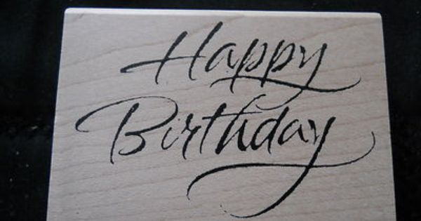 Rubber Stamp Saying Phrase Quote Happy Birthday Fancy